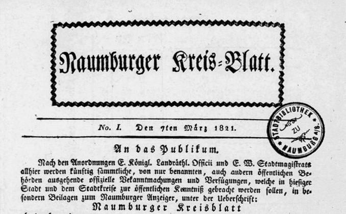 Die erste Ausgabe des Naumburger Tageblatts (damals noch Naumburger Kreis-Blatt) erscheint am 7. März 1821 - die älteste der Madsack-Tageszeitungen.